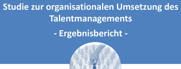 Neue Talentmanagement-Studie: In zwei Drittel der Unternehmen erfolgt das Talentmanagement bislang in Form lose gekoppelter Einzelmanahmen