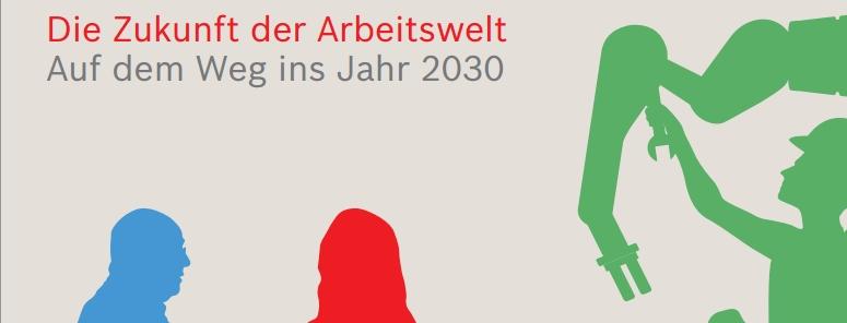 Die Zukunft der Arbeitswelt. Auf dem Weg ins Jahr 2030!