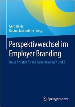 """Das neue Buch """"Perspektivwechsel im Employer-Branding"""", bestellbar bei amazon.de unter http://www.amazon.de/Perspektivwechsel-Employer-Branding-Ans%C3%A4tze-Generationen/dp/3658063831/ref=sr_1_1?ie=UTF8&qid=1435136161&sr=8-1&keywords=Perspektivwechsel+im+Employer+Branding"""