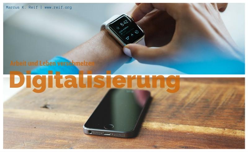 Digitalisierung – Arbeit und Leben verschmelzen