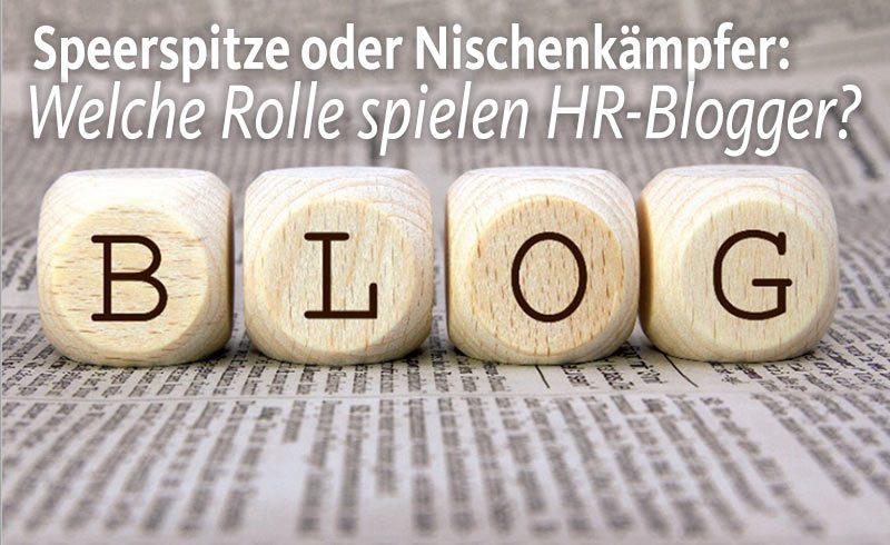 Speerspitze oder Nischenkämpfer: Welche Rolle spielen HR-Blogger?