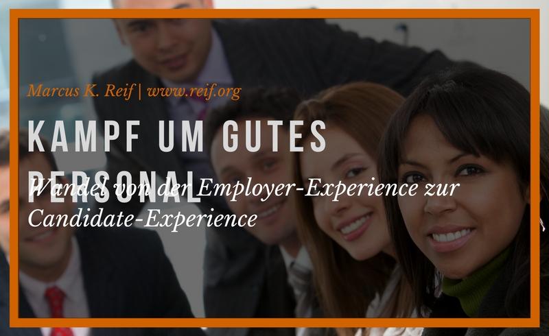 Kampf um gutes Personal: Wandel von der Employer-Experience zur Candidate-Experience