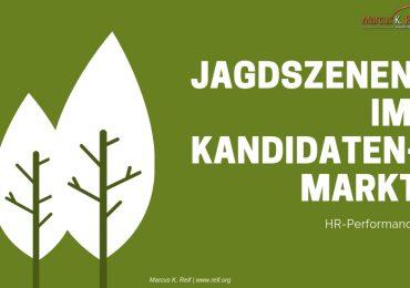 HR-Performance: Jagdszenen im Kandidatenmarkt