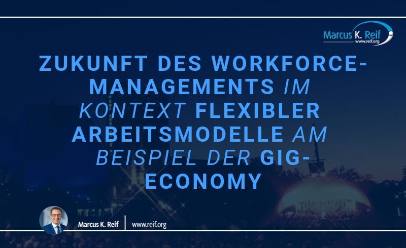 Zukunft des Workforce-Managements im Kontext flexibler Arbeitsmodelle am Beispiel der Gig-Economy