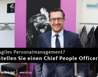 Agiles Personalmanagement? Stellen Sie einen Chief People Officer ein!