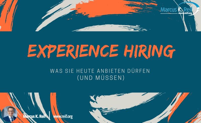 Experience-Hiring: was Sie heute anbieten dürfen (und müssen)