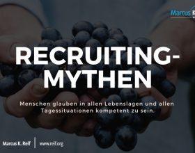 Recruiting-Mythen: Potenzial erkenne ich in zwei Minuten und weitere