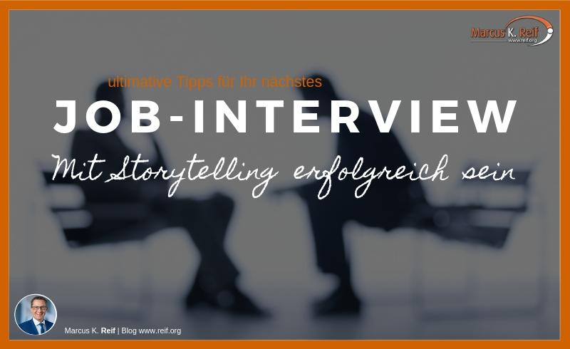 Ultimative Tipps für Ihr nächstes Job-Interview. Mit Storytelling erfolgreich sein