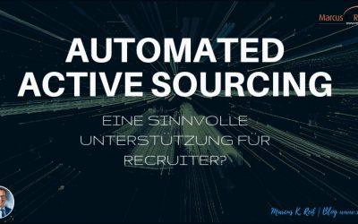 Automated Active Sourcing – eine sinnvolle Unterstützung für Recruiter?