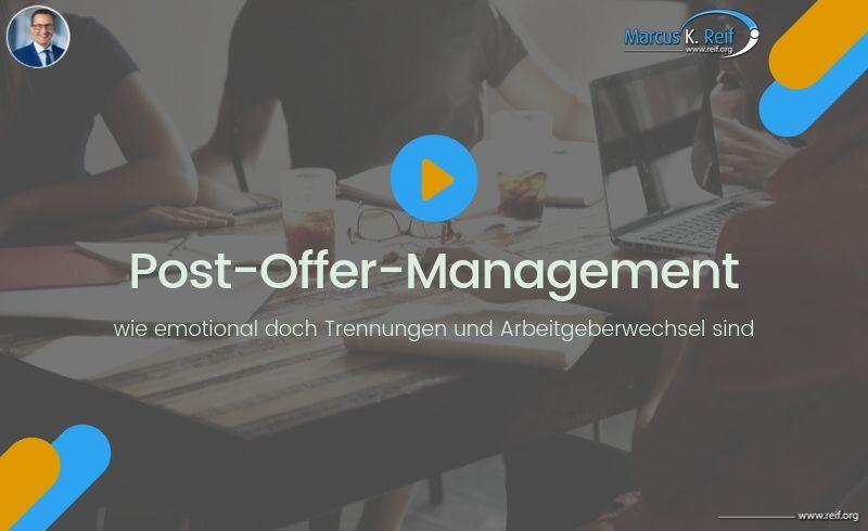 Post-Offer-Management verbessern: wie emotional doch Trennungen und Arbeitgeberwechsel sind