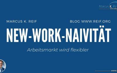 New-Work-Naivität:  Arbeitsmarkt wird flexibler #Teilreplik