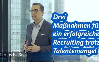 Drei Maßnahmen für ein erfolgreiches Recruiting trotz Talentemangel