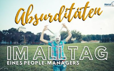 Absurditäten im Alltag eines People-Managers