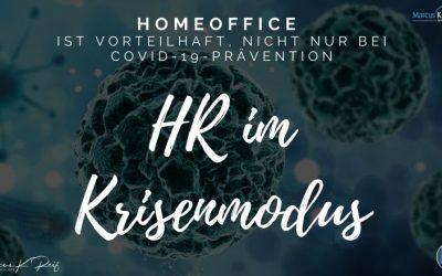 HR im Krisenmodus: Homeoffice ist vorteilhaft, nicht nur bei COVID-19-Prävention