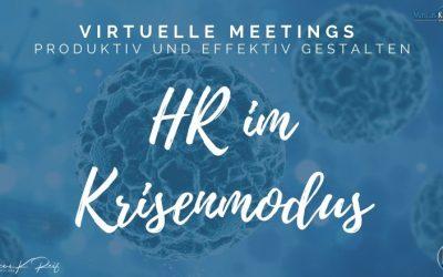 HR im Krisenmodus: virtuelle Meetings produktiv und effektiv gestalten