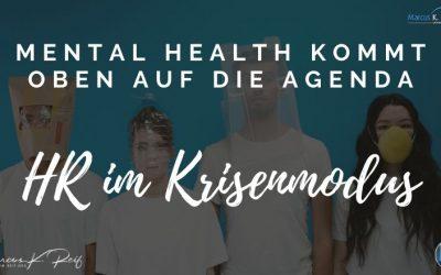 HR im Krisenmodus: Mental Health kommt oben auf die Agenda