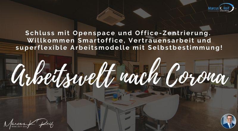 Arbeitswelt nach Corona: Schluss mit Openspace, willkommen Smartoffice, Vertrauensarbeit und superflexible Arbeitsmodelle