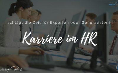 Zukünftige Karriere in HR: schlägt die Zeit für Experten oder Generalisten?