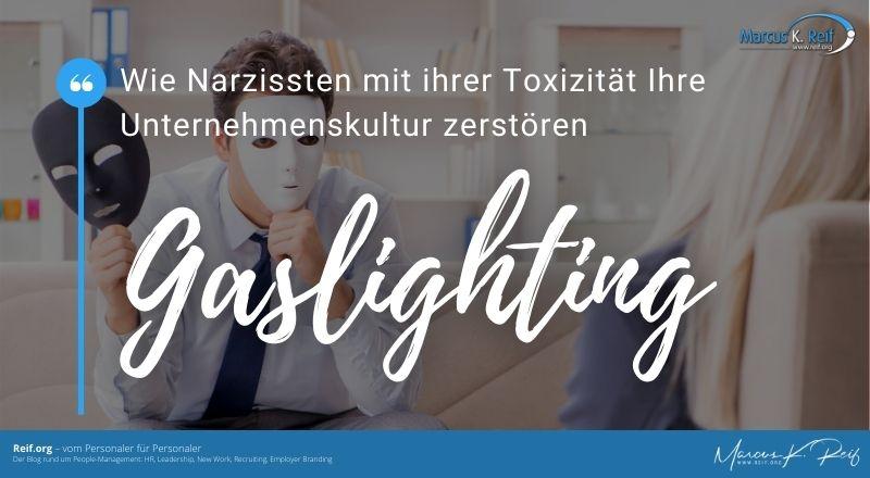 Wie Narzissten mit ihrer Toxizität Ihre Unternehmenskultur zerstören #Gaslighting